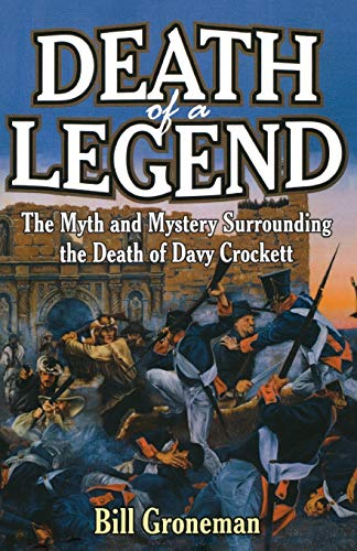 9781556226885: Death of a Legend: The Myth and Mystery Surrounding the Death of Davy Crockett