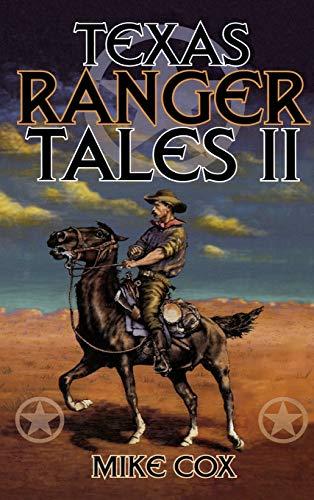 Texas Ranger Tales II: Pt. 2: Cox, Mike