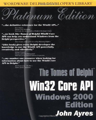 9781556227509: Tomes of Delphi: WIN 32 CORE API Windows 2000 (Wordware Delphi Developer's Library)