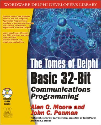 Tomes Of Delphi: Basic 32-BIT: Moore, Alan C.