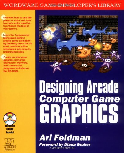 9781556227554: Designing Arcade Computer Game Graphics (Wordware Game Developer's Library)