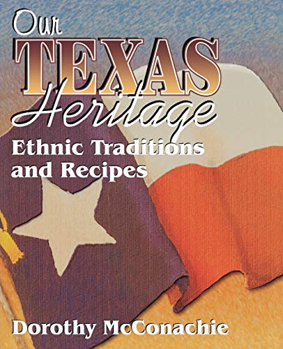 9781556227851: Our Texas Heritage: Ethnic Traditions and Recipes