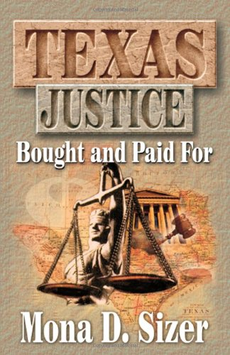 9781556227912: Texas Justice Bought and Paid For
