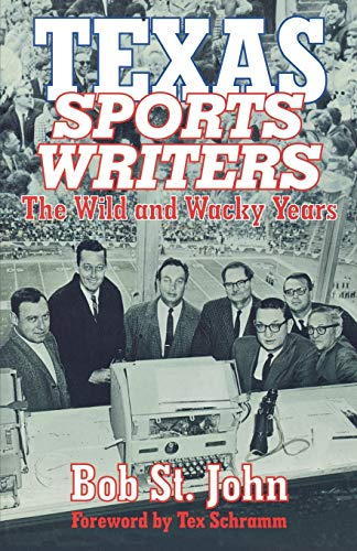 9781556227974: Texas Sports Writers: The Wild and Wacky Years