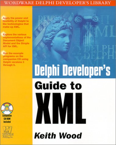 9781556228124: Delphi Developer's Guide to XML (Wordware Delphi Developer's Library)