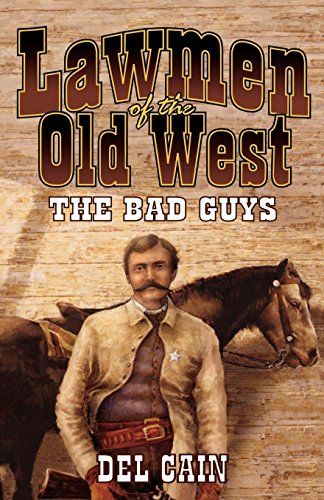 Lawmen of the Old West: The Bad Guys: Cain, Del