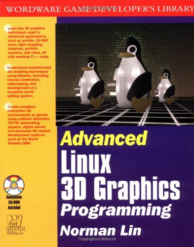 9781556228537: Advanced Linux 3d Graphics Programming (Wordware Game Developer's Library)