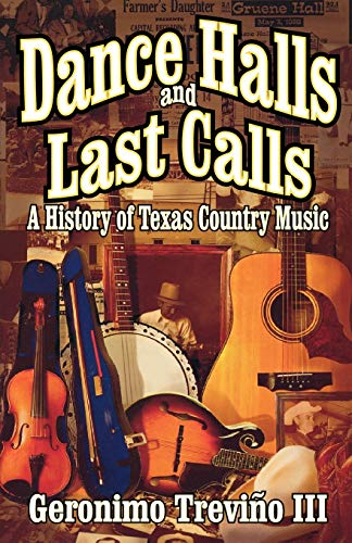 9781556229275: Dance Halls and Last Calls: A History of Texas Country Music