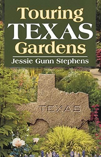 Touring Texas Gardens (9781556229343) by Jessie Gunn Stephens