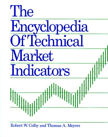 9781556230493: The Encyclopedia of Technical Market Indicators