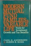 Modern Mutual Fund Families and Variable Life: Tools for Investment Growth and Tax Benefits (1556230508) by Andersen, Carl E.; Ross, James B.
