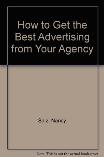 How to Get the Best Advertising from: Salz, Nancy L.