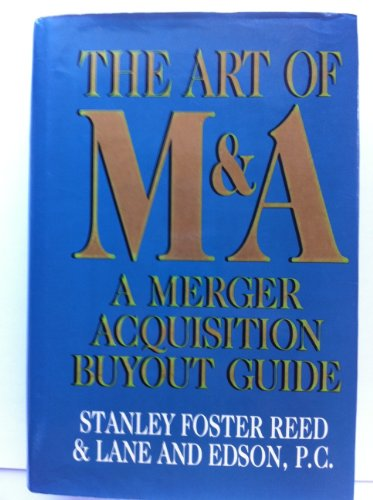 9781556231131: Art of M and A: Merger/Acquisition/Buyout Guide