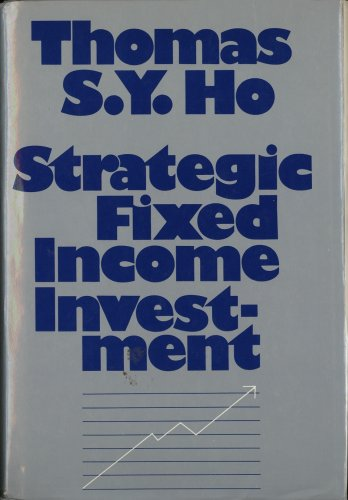 Strategic Fixed-Income Investment: Ho, Thomas S. Y.