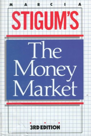 The Money Market: Stigum, Marcia