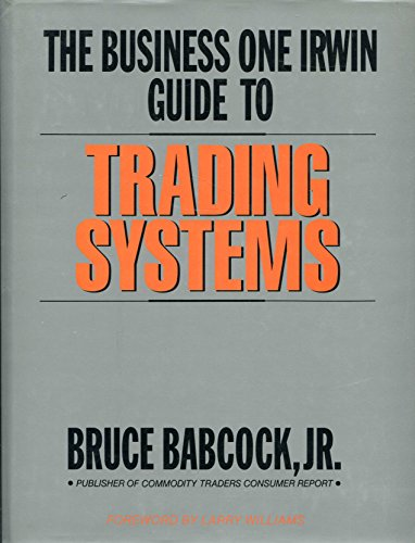 The Dow Jones-Irwin Guide To Trading Systems (1556231261) by Bruce Babcock Jr; Larry Williams