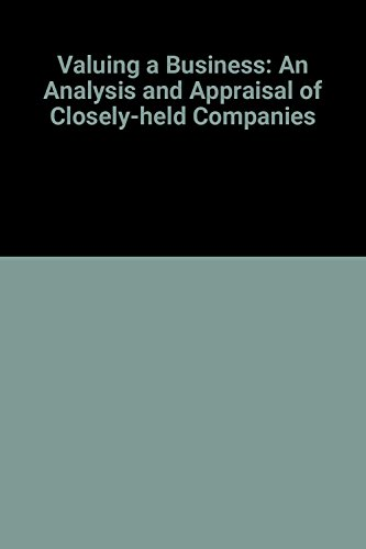 9781556231278: Valuing a Business: An Analysis and Appraisal of Closely-held Companies