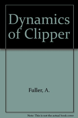 Dynamics of Clipper: A Library for Software: Arthur Fuller