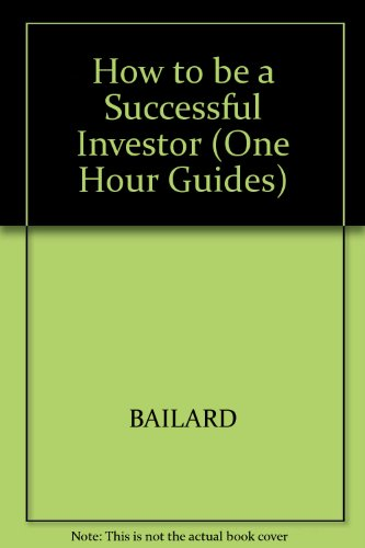 How to Be a Successful Investor (One: Bailard, Biehl &