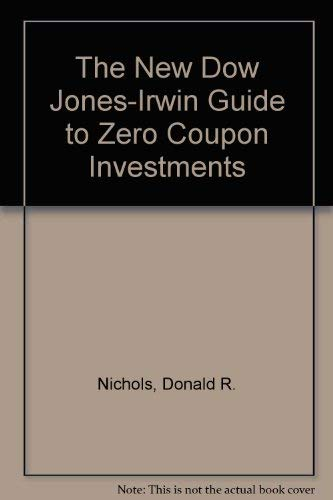 The New Dow Jones-Irwin Guide to Zero: Donald R. Nichols