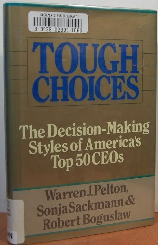 9781556232336: Tough Choices: The Decision-Making Styles of America's Top 50 Ceos