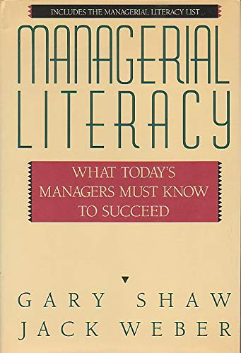 Managerial Literacy: What Today's Managers Must Know to Succeed