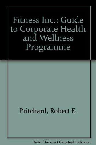 9781556232749: Fitness Inc: A Guide to Corporate Health and Wellness Programs