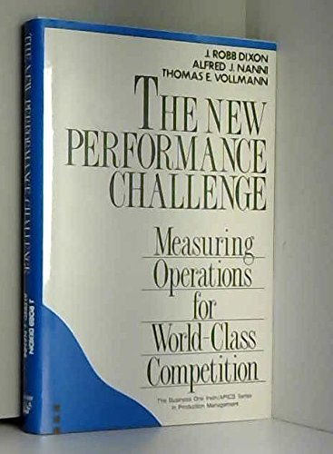 New Performance Challenge: Measuring Operations for World-Class: Dixon, J. Robb;