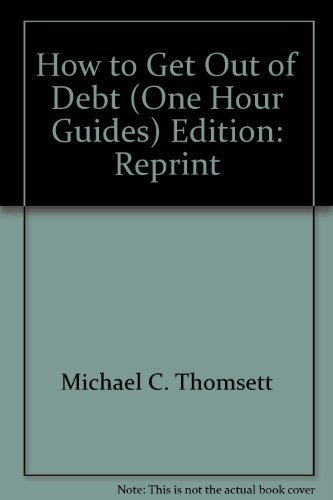 How to Get Out of Debt (One Hour Guides): Thomsett, Michael C.