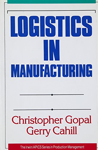 Logistics in Manufacturing: Gopal, Christopher & Gary Cahill