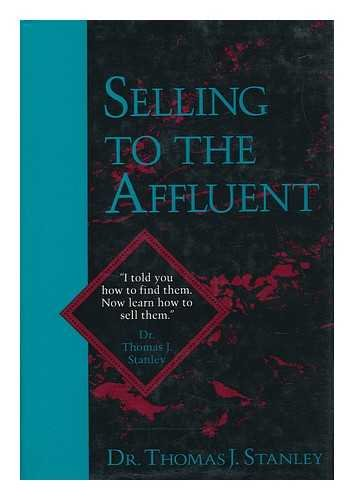 9781556234187: Selling to the Affluent: The Professional's Guide to Closing the Sales That Count