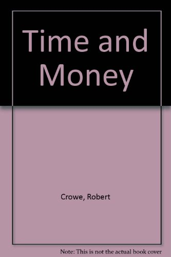 Time and Money: Using Time Value Analysis in Financial Planning: Crowe, Robert M.