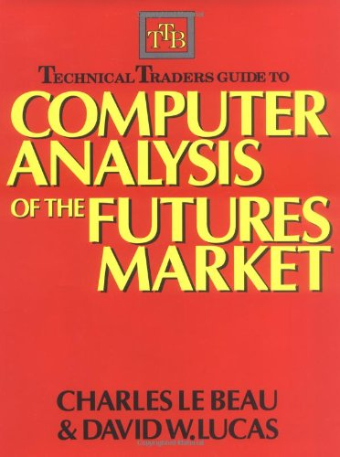 9781556234682: Technical Traders Guide to Computer Analysis of the Futures Markets.