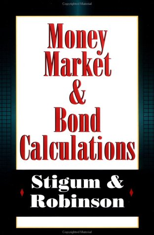 Money Market Bond Calculations (Vol 1): Marcia Stigum