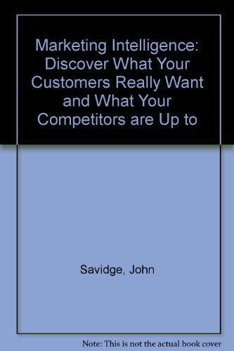 9781556235795: Marketing Intelligence: Discover What Your Customers Really Want and What Your Competitors Are Up to