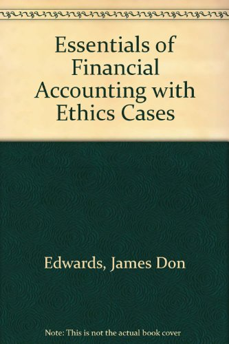 Essentials of Financial Accounting With Ethics Cases: Edwards, James Don,