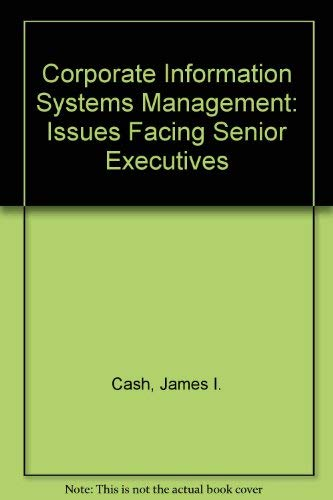 9781556236150: Corporate Information Systems Management: The Issues Facing Senior Executives