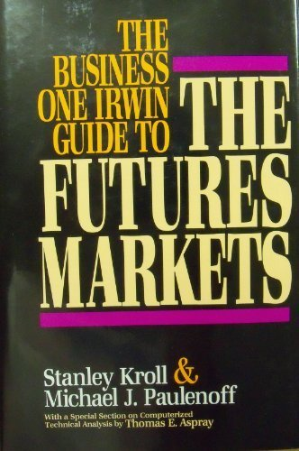 9781556236259: The Business One Irwin Guide to the Futures Markets