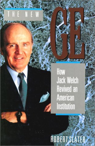 9781556236709: The New GE: How Jack Welch Revived an American Intitution