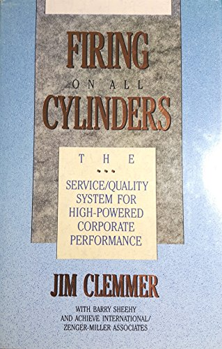 9781556237041: Firing on All Cylinders: The Service/Quality System for High-Powered Corporate Performance
