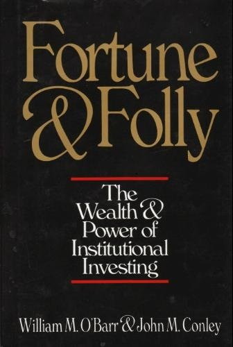 Fortune and Folly: The Wealth and Power: O'Barr, William M.,