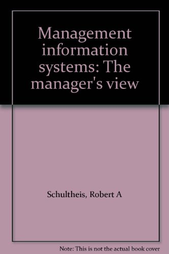 Management information systems: The manager's view: Schultheis, Robert A
