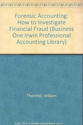 9781556237331: Forensic Accounting: How to Investigate Financial Fraud (The Irwin Professional Publishing Accounting Library)