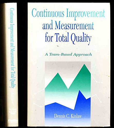 9781556237782: Continuous Improvement and Measurement for Total Quality: A Team-Based Approach