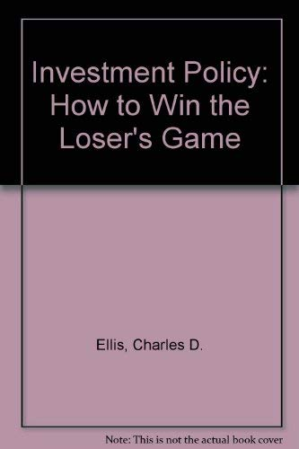 9781556237942: Investment Policy: How to Win the Loser's Game