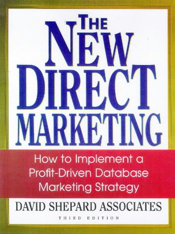 9781556238093: The New Direct Marketing: How to Implement a Profit-Driven Database Marketing Strategy
