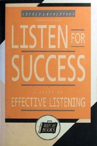 Listen For Success: A Guide to Effective