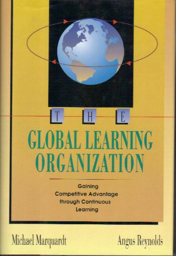 9781556238390: The Global Learning Organization: Gaining Competitive Advantage Through Continuous Learning