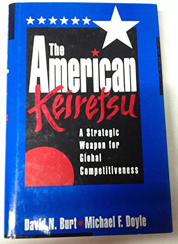 9781556238529: American Keiretsu: A Strategic Weapon for Global Competitiveness