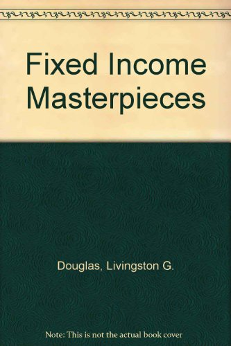 9781556238628: Fixed Income Masterpieces: Insights from America's Great Investors